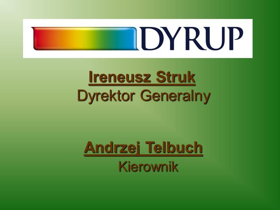Ireneusz Struk Dyrektor Generalny Andrzej Telbuch Kierownik