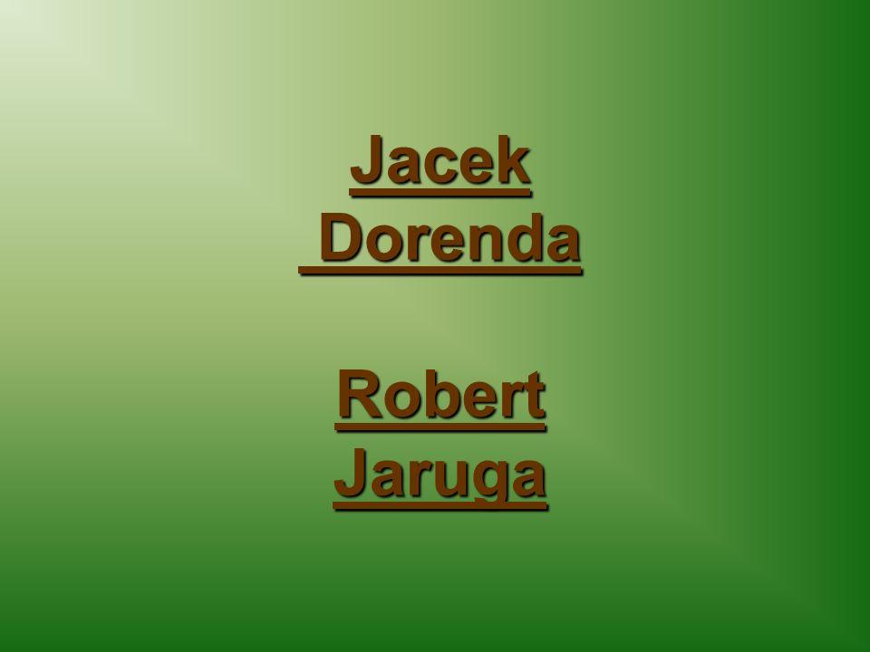 Jacek Dorenda Robert Jaruga