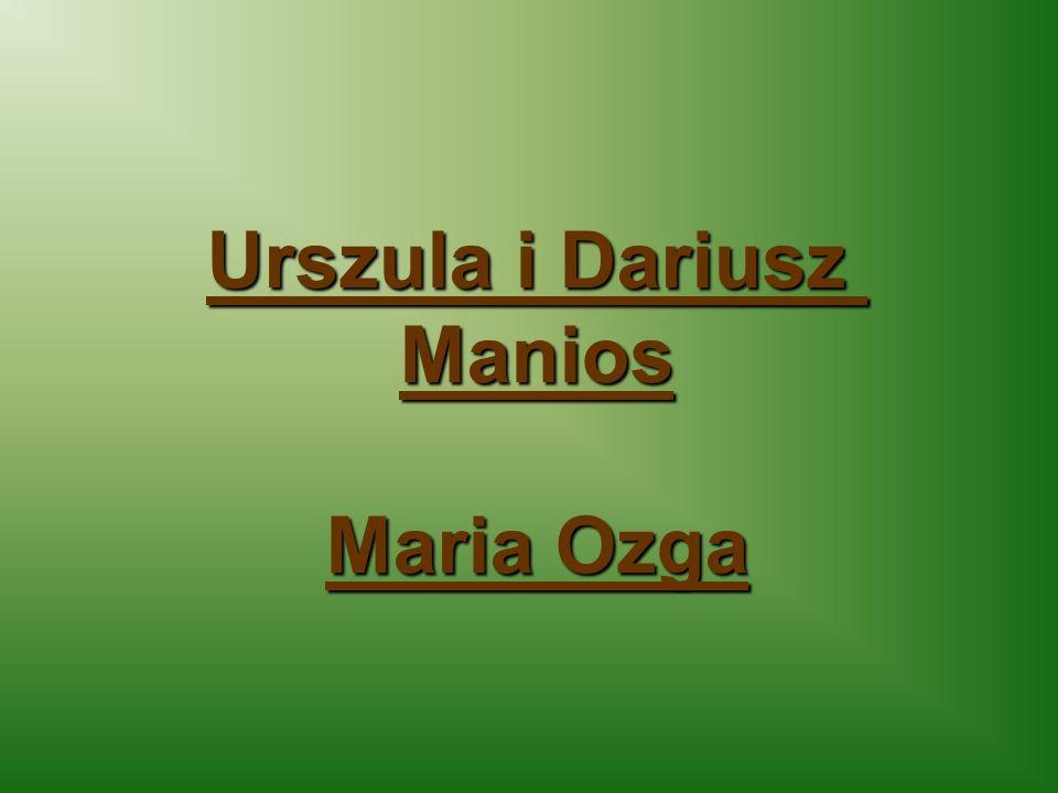 Urszula i Dariusz Manios Maria Ozga