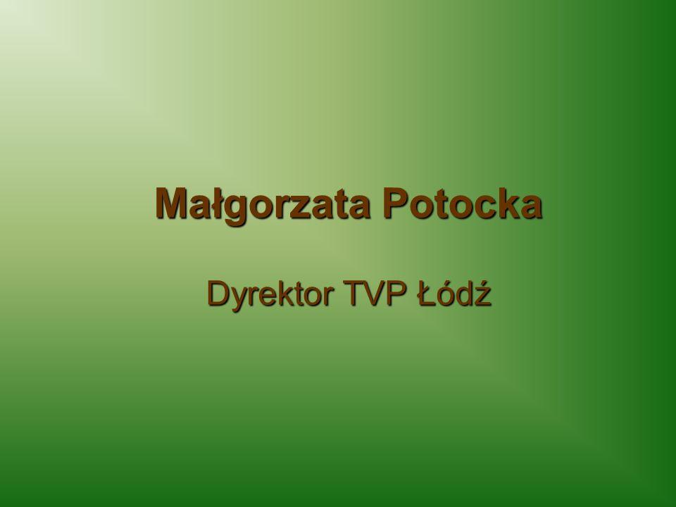 Małgorzata Potocka Dyrektor TVP Łódź