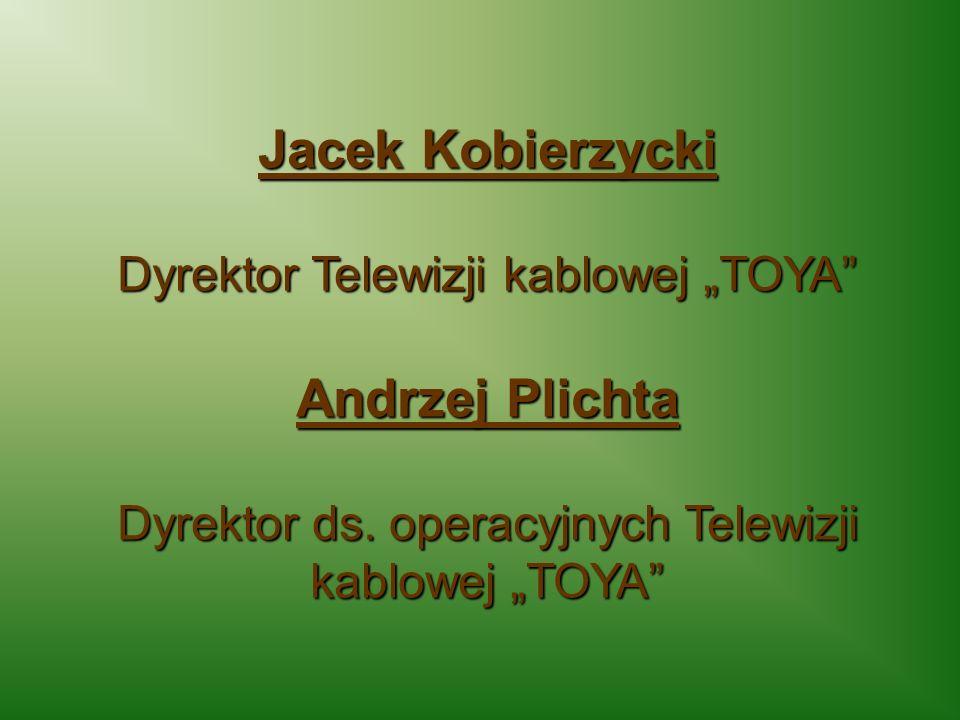 """Dyrektor ds. operacyjnych Telewizji kablowej """"TOYA"""