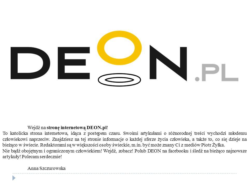 Wejdź na stronę internetową DEON.pl!