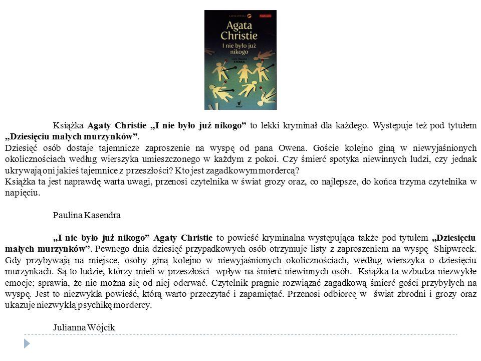 """Książka Agaty Christie """"I nie było już nikogo to lekki kryminał dla każdego. Występuje też pod tytułem """"Dziesięciu małych murzynków ."""