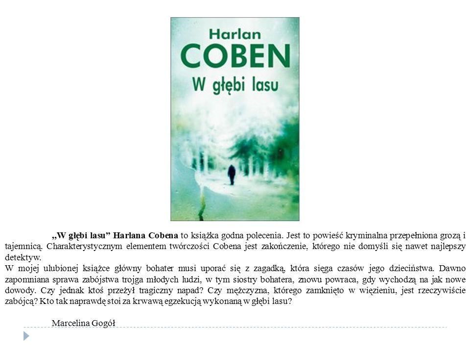,,W głębi lasu Harlana Cobena to książka godna polecenia