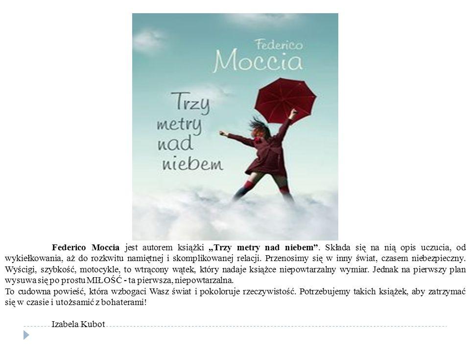 """Federico Moccia jest autorem książki """"Trzy metry nad niebem"""