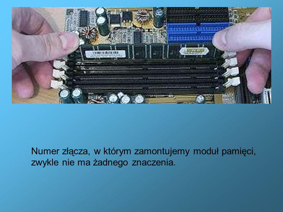 Numer złącza, w którym zamontujemy moduł pamięci, zwykle nie ma żadnego znaczenia.