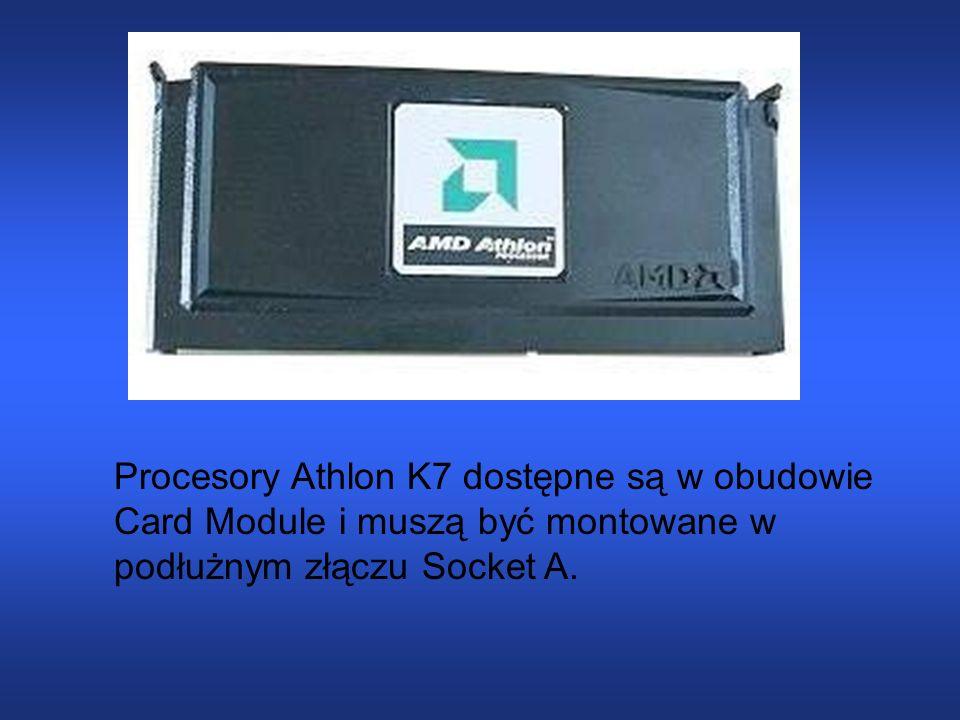 Procesory Athlon K7 dostępne są w obudowie Card Module i muszą być montowane w podłużnym złączu Socket A.