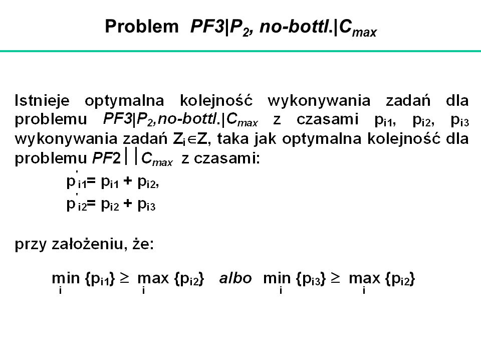 Problem PF3|P2, no-bottl.|Cmax