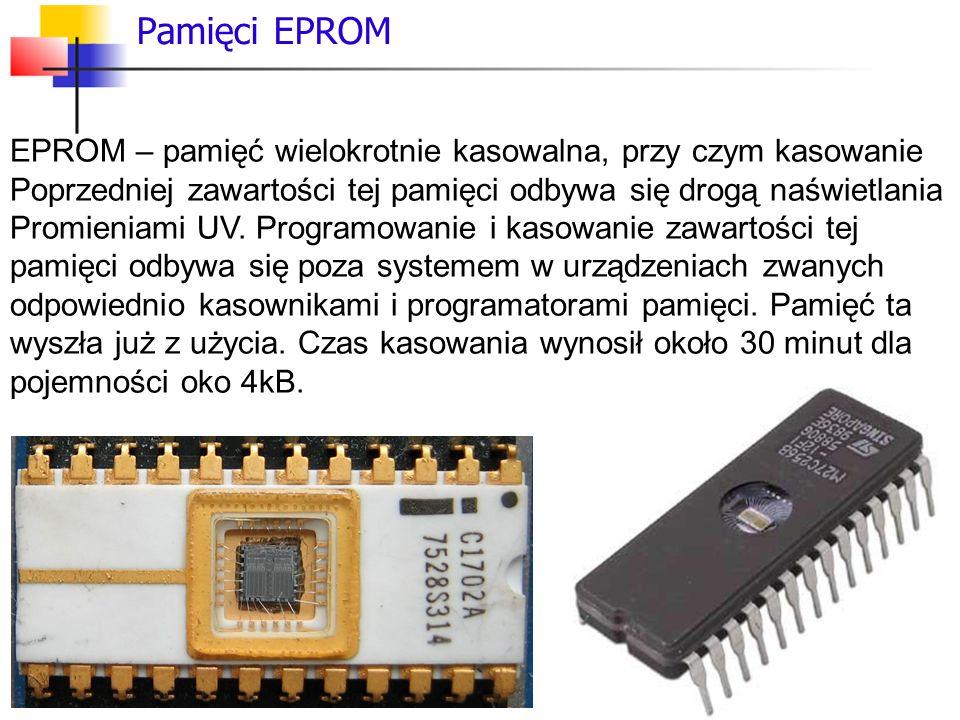 Pamięci EPROM EPROM – pamięć wielokrotnie kasowalna, przy czym kasowanie. Poprzedniej zawartości tej pamięci odbywa się drogą naświetlania.