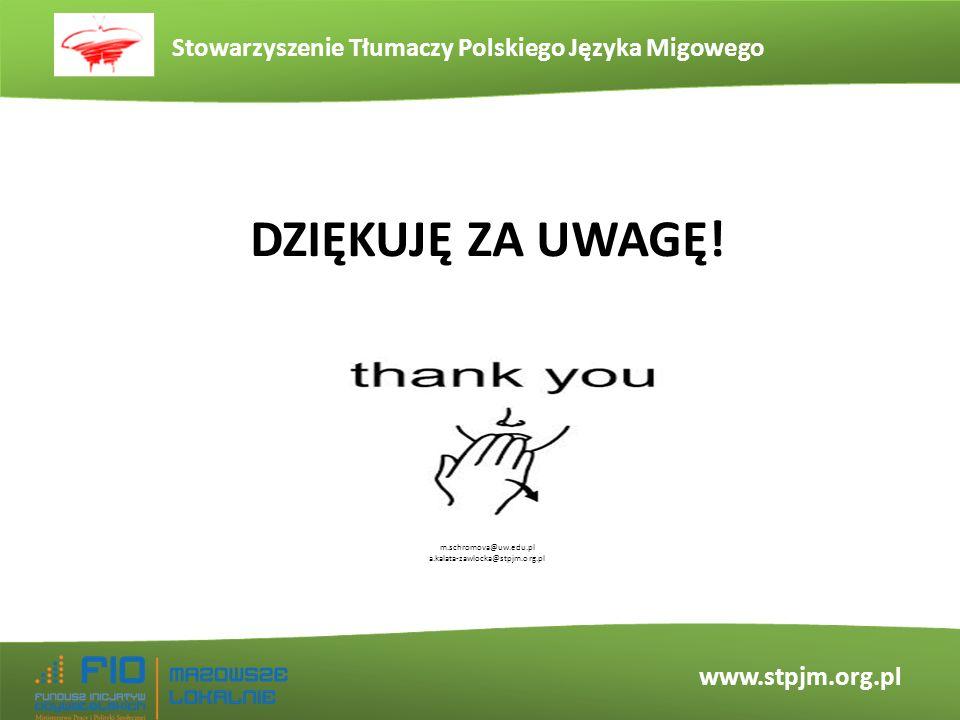 DziĘKUJĘ ZA UWAGĘ! m.schromova@uw.edu.pl