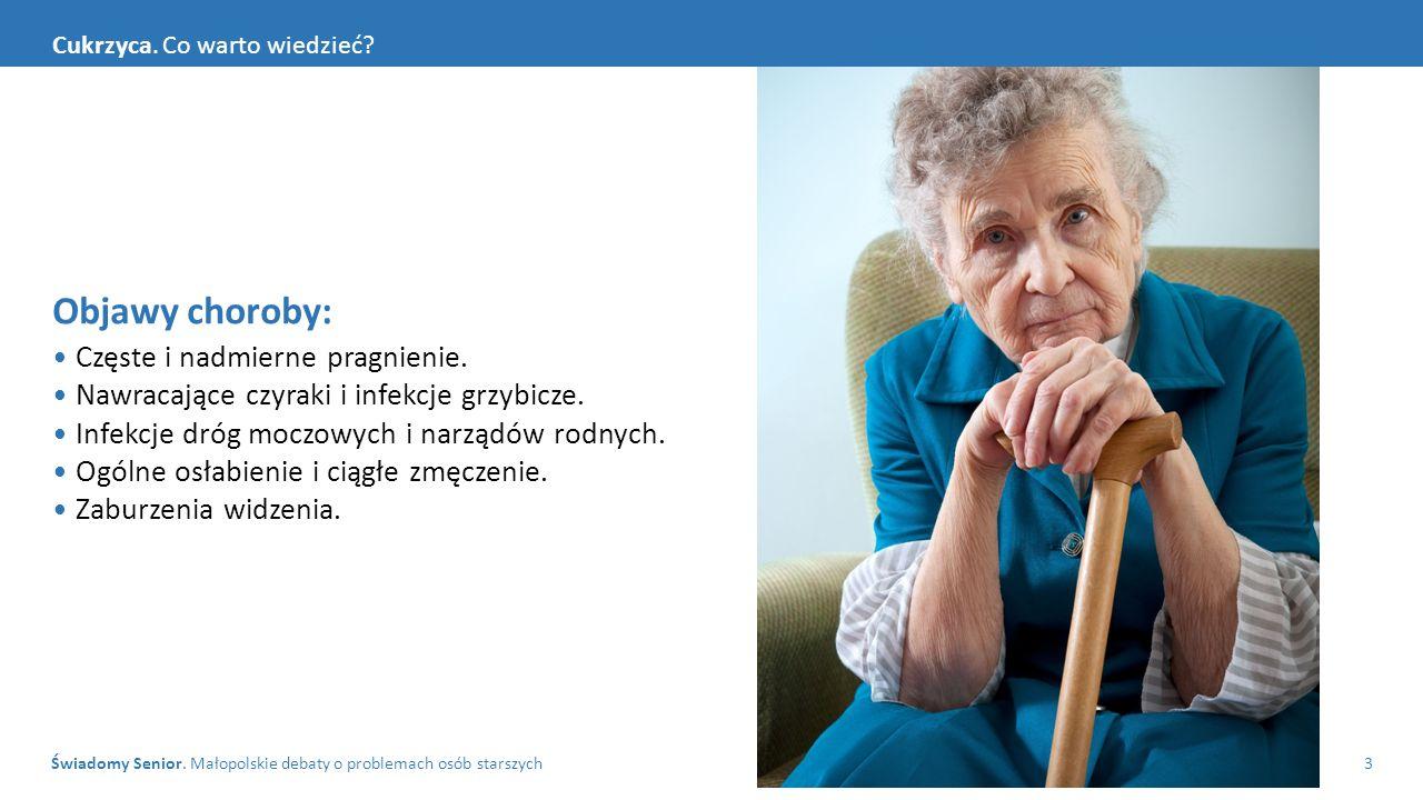 Objawy choroby: • Częste i nadmierne pragnienie.