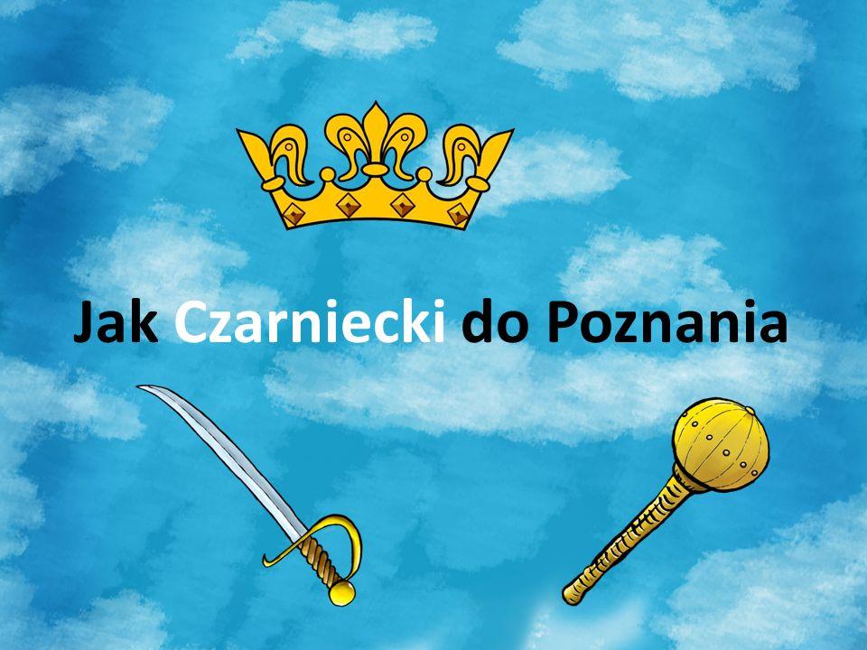 Jak Czarniecki do Poznania