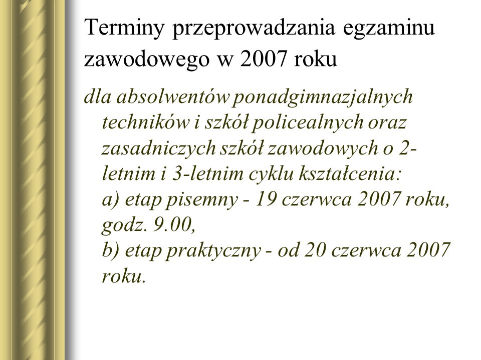 Terminy przeprowadzania egzaminu zawodowego w 2007 roku