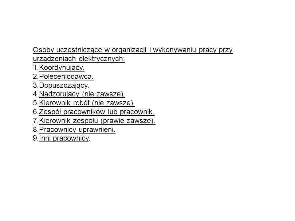 Osoby uczestniczące w organizacji i wykonywaniu pracy przy urządzeniach elektrycznych: