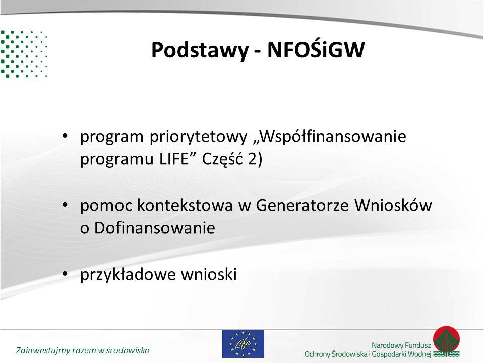 """Podstawy - NFOŚiGW program priorytetowy """"Współfinansowanie programu LIFE Część 2) pomoc kontekstowa w Generatorze Wniosków o Dofinansowanie."""