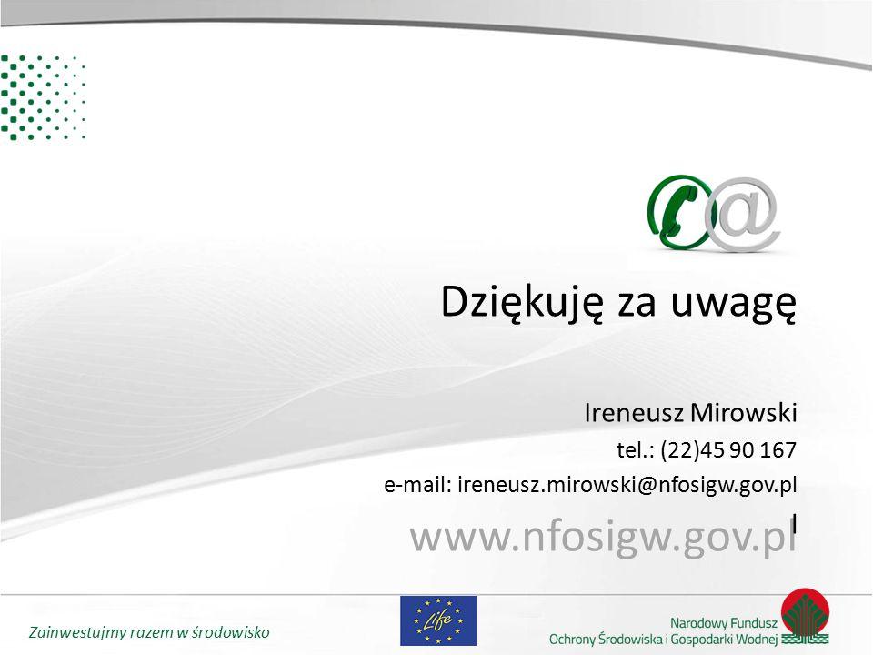 Dziękuję za uwagę www.nfosigw.gov.pl Ireneusz Mirowski l