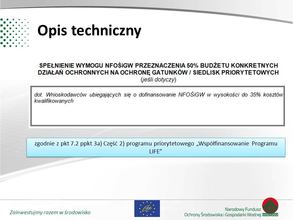 """Opis techniczny zgodnie z pkt 7.2 ppkt 3a) Część 2) programu priorytetowego """"Współfinansowanie Programu LIFE"""