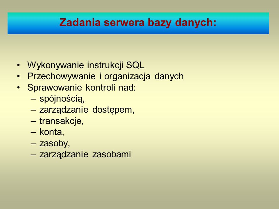 Zadania serwera bazy danych: