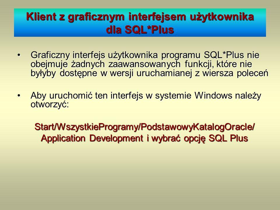 Klient z graficznym interfejsem użytkownika dla SQL*Plus