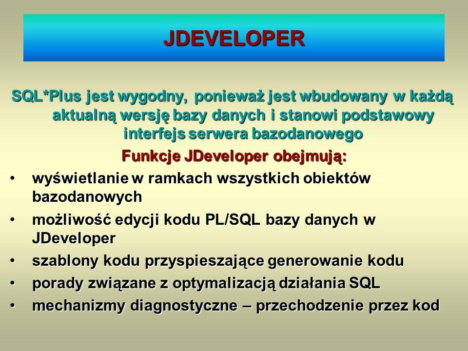 Funkcje JDeveloper obejmują: