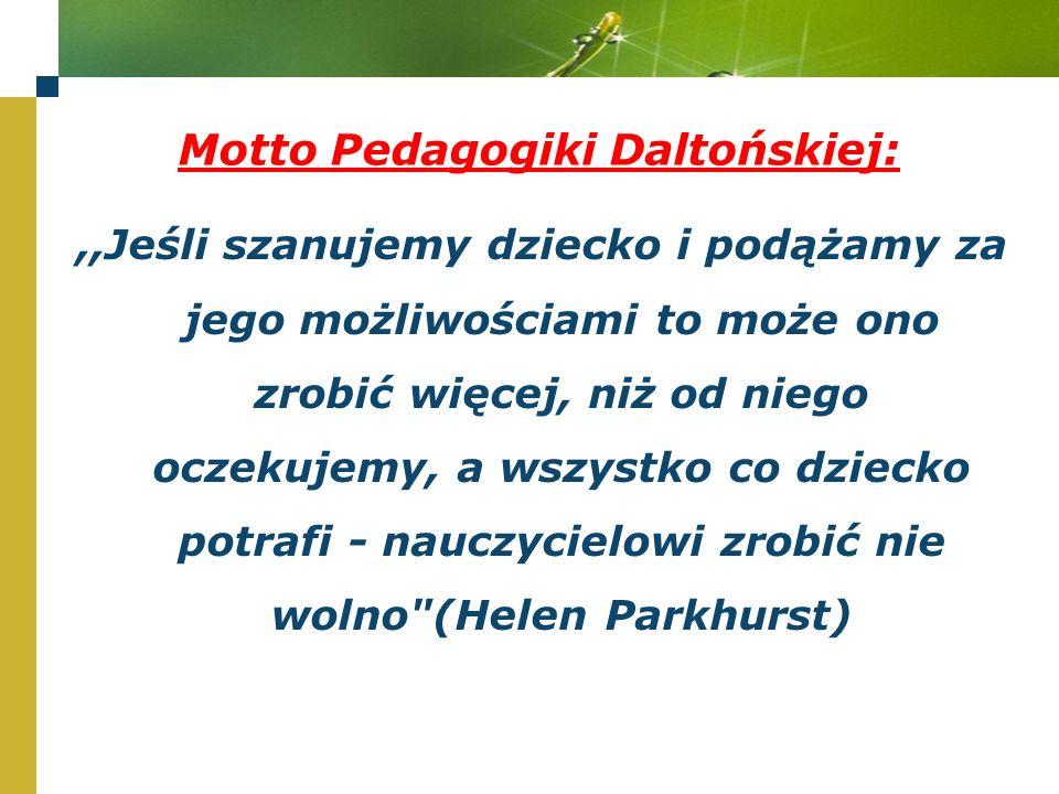 Motto Pedagogiki Daltońskiej: