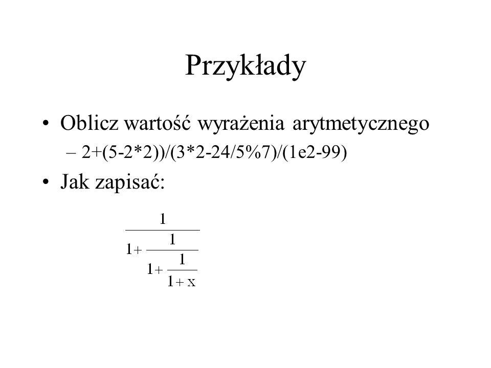 Przykłady Oblicz wartość wyrażenia arytmetycznego Jak zapisać: