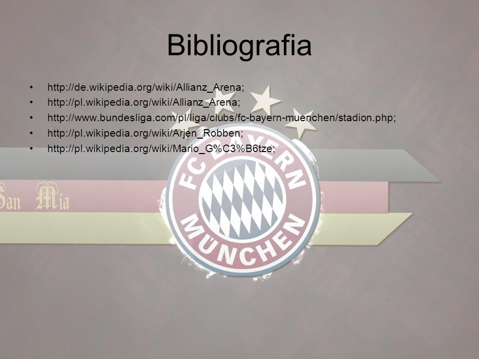 Bibliografia http://de.wikipedia.org/wiki/Allianz_Arena;