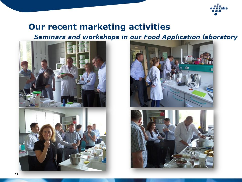 Our recent marketing activities Seminars and workshops in our Food Application laboratory