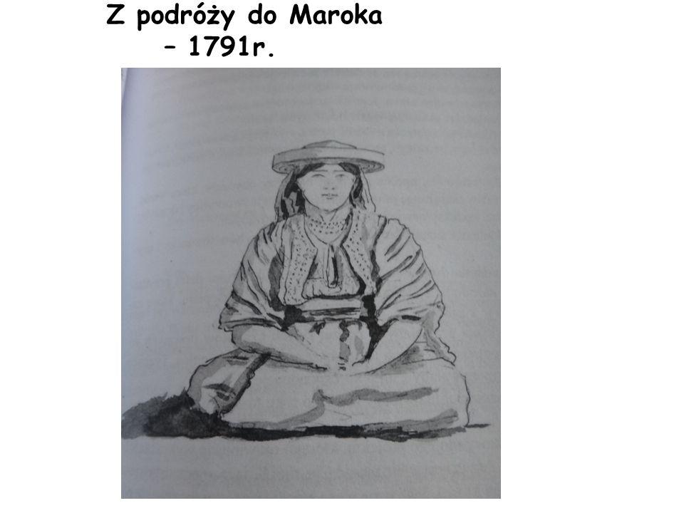 Z podróży do Maroka – 1791r.
