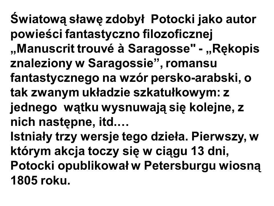 Światową sławę zdobył Potocki jako autor powieści fantastyczno filozoficznej