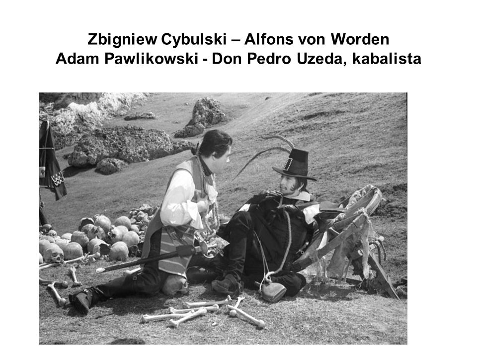 Zbigniwe Cybulski i Adam Pawlikowski – Zbigniew Cybulski – Alfons von Worden Adam Pawlikowski - Don Pedro Uzeda, kabalista