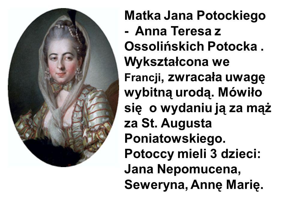 Matka Jana Potockiego - Anna Teresa z Ossolińskich Potocka