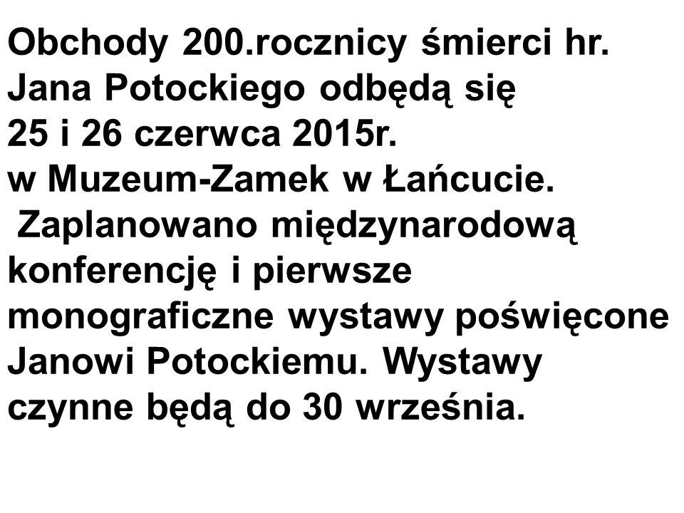 Obchody 200.rocznicy śmierci hr. Jana Potockiego odbędą się