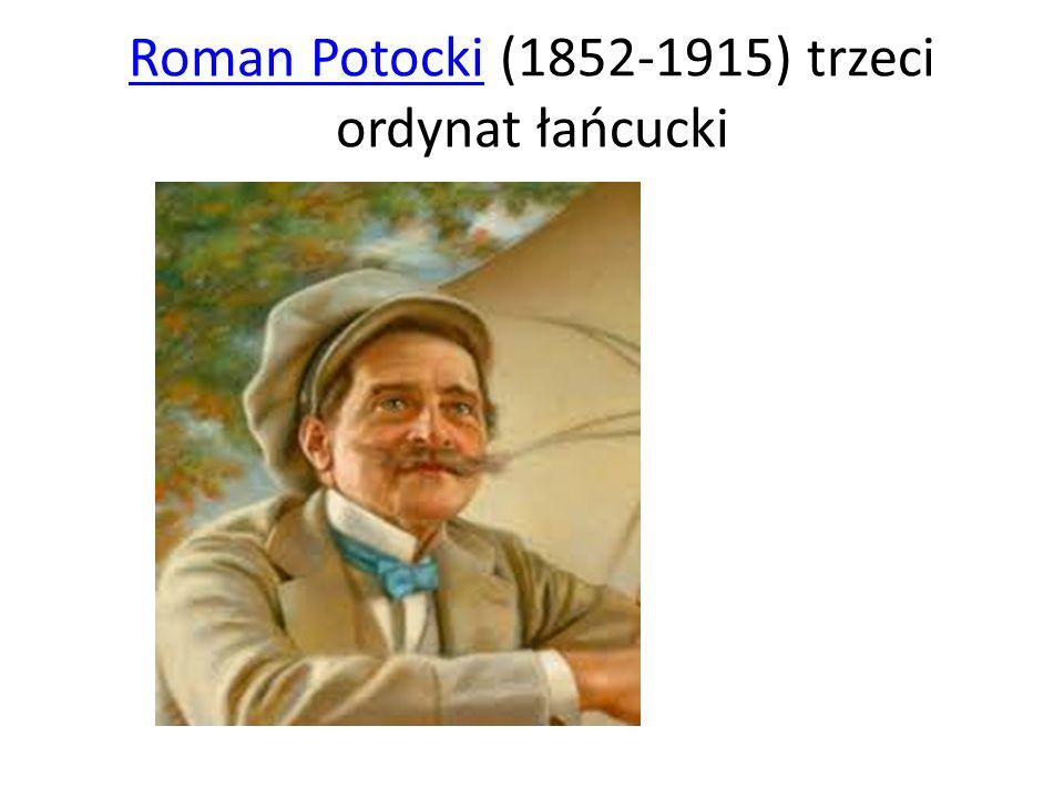 Roman Potocki (1852-1915) trzeci ordynat łańcucki