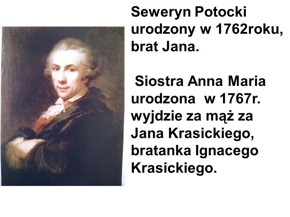 Seweryn Potocki urodzony w 1762roku, brat Jana.