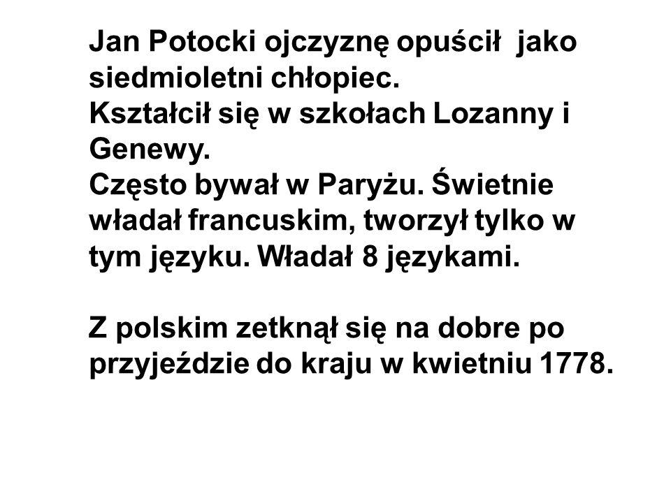 Jan Potocki ojczyznę opuścił jako siedmioletni chłopiec.