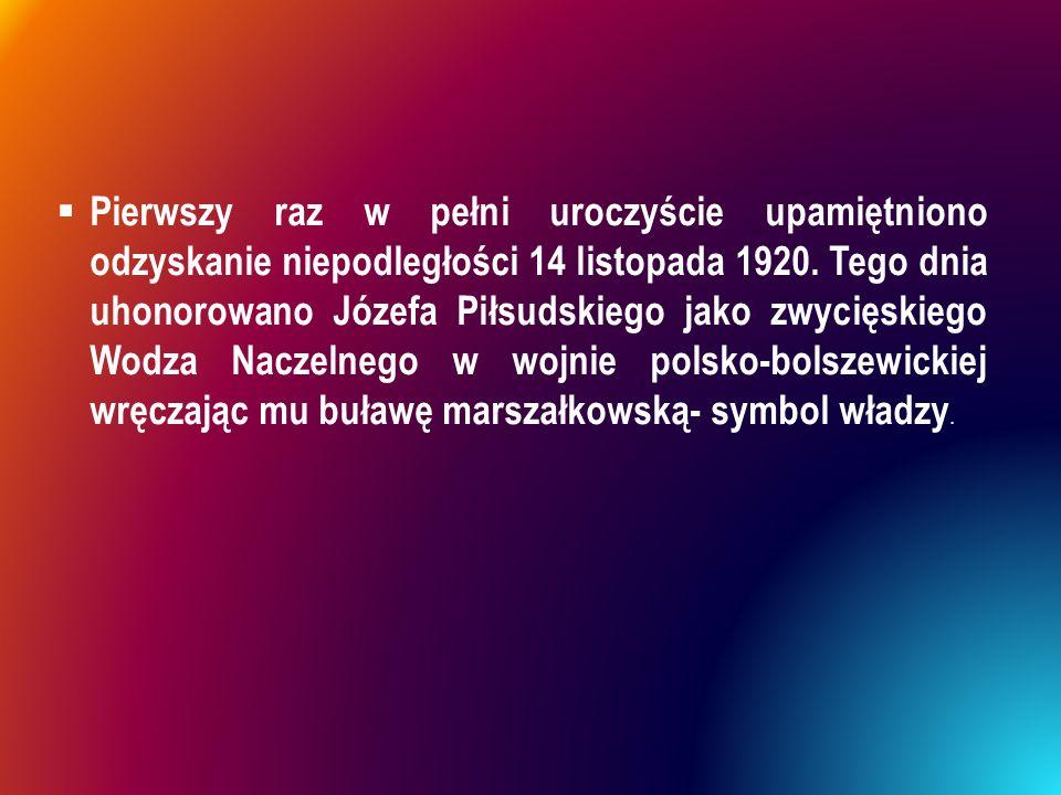 Pierwszy raz w pełni uroczyście upamiętniono odzyskanie niepodległości 14 listopada 1920.