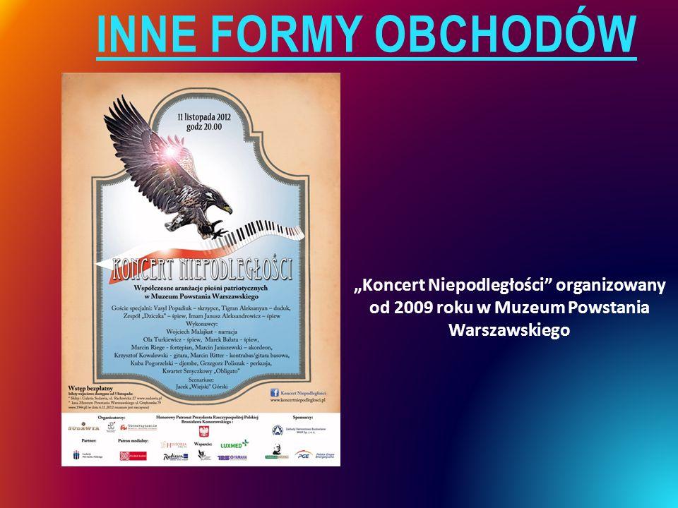 """Inne formy obchodów """"Koncert Niepodległości organizowany od 2009 roku w Muzeum Powstania Warszawskiego."""
