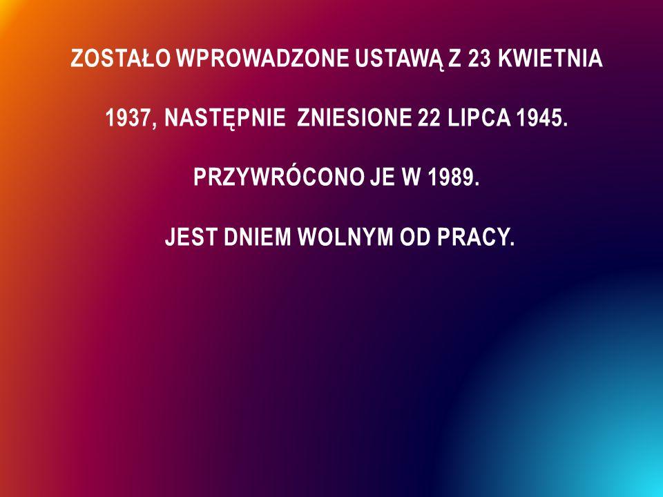 Zostało wprowadzone ustawą z 23 kwietnia 1937, następnie zniesione 22 lipca 1945.