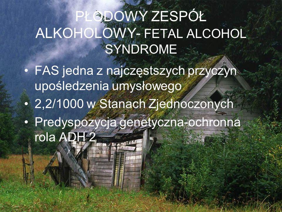 PŁODOWY ZESPÓŁ ALKOHOLOWY- FETAL ALCOHOL SYNDROME
