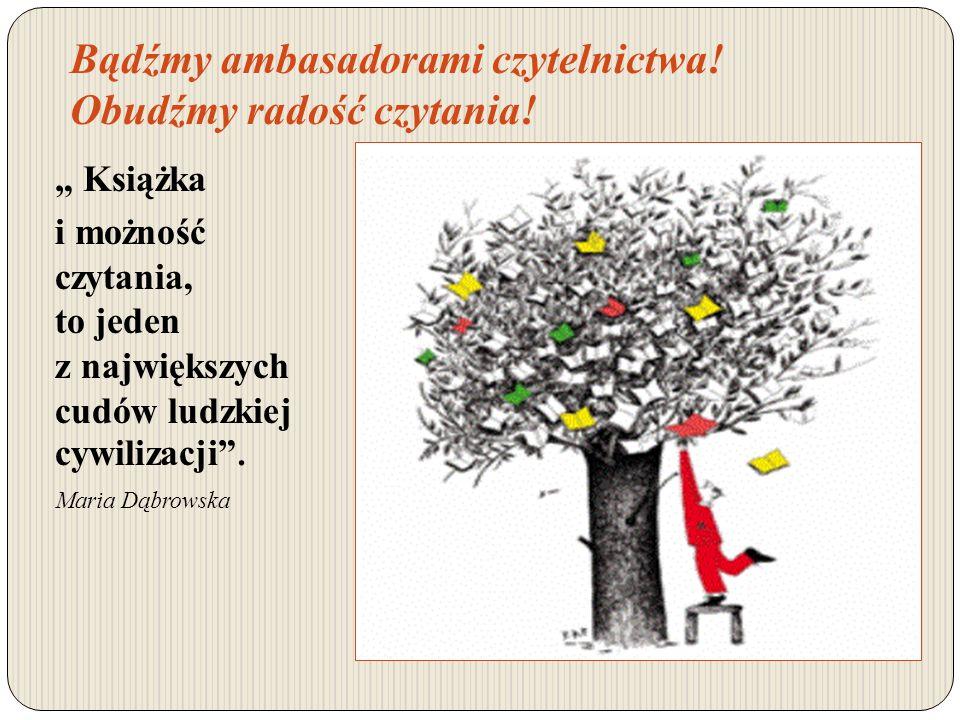 Bądźmy ambasadorami czytelnictwa! Obudźmy radość czytania!