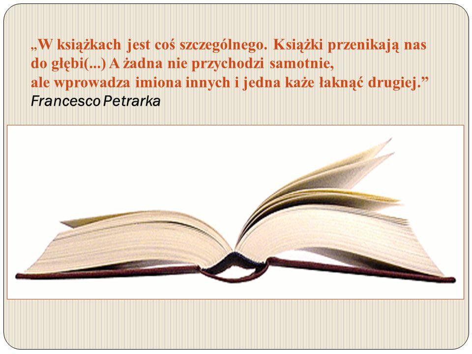"""""""W książkach jest coś szczególnego. Książki przenikają nas do głębi("""