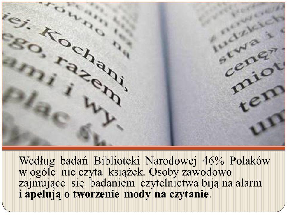 Według badań Biblioteki Narodowej 46% Polaków w ogóle nie czyta książek.