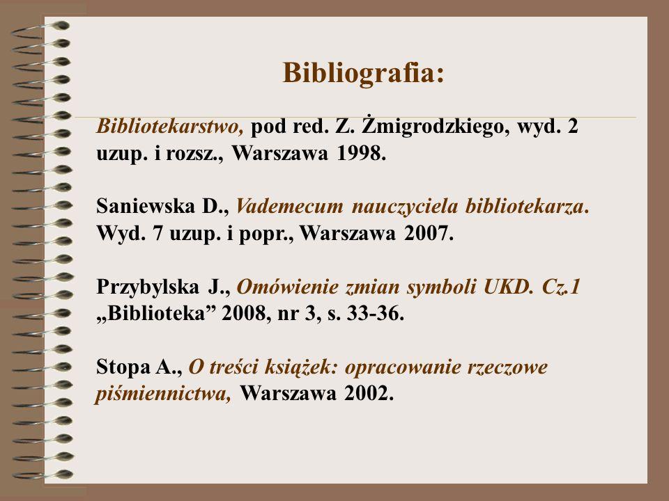 Bibliografia: Bibliotekarstwo, pod red. Z. Żmigrodzkiego, wyd. 2 uzup. i rozsz., Warszawa 1998.