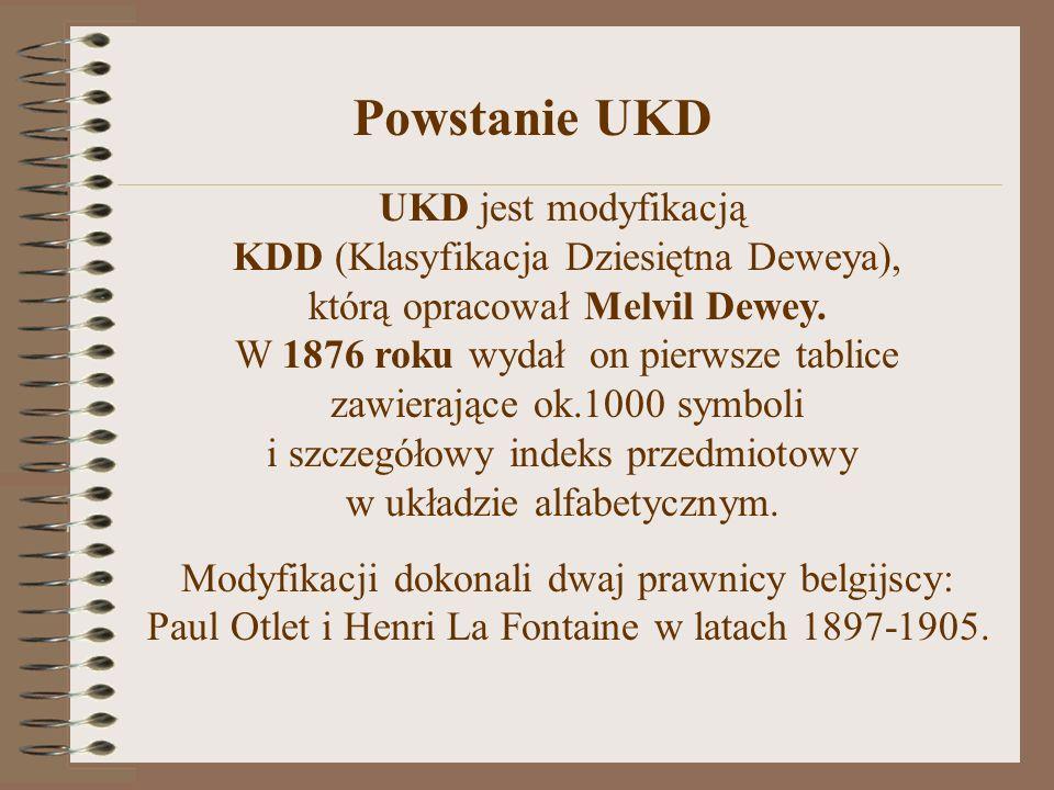 KDD (Klasyfikacja Dziesiętna Deweya), którą opracował Melvil Dewey.