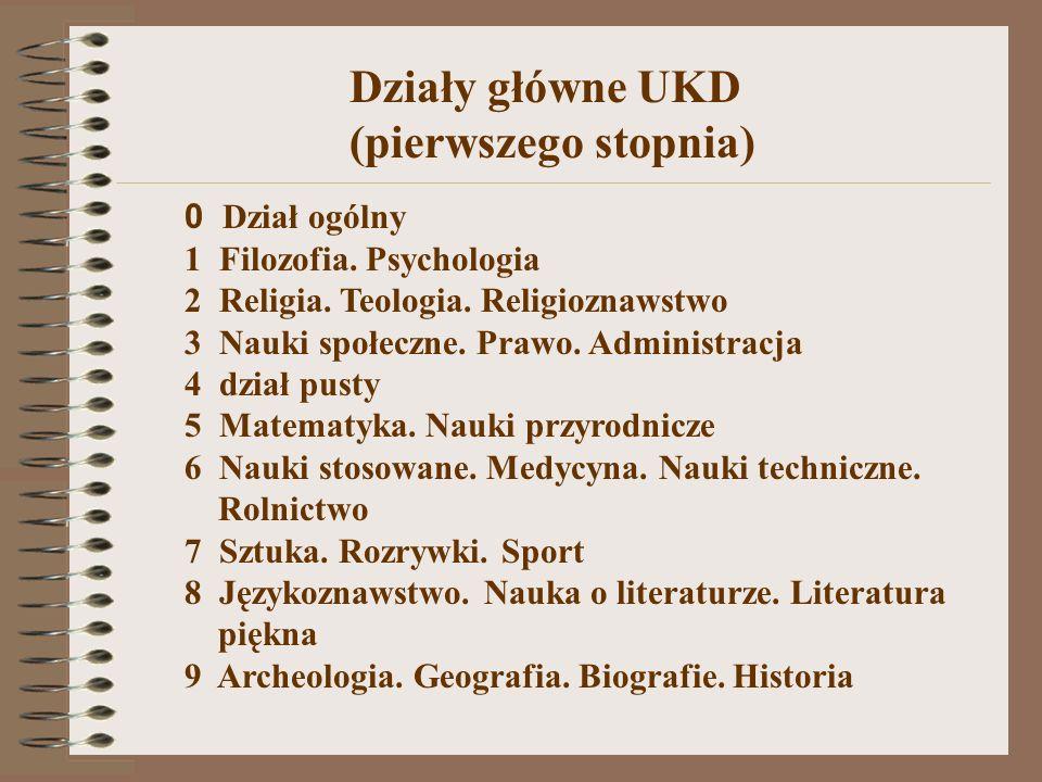 Działy główne UKD (pierwszego stopnia) 0 Dział ogólny