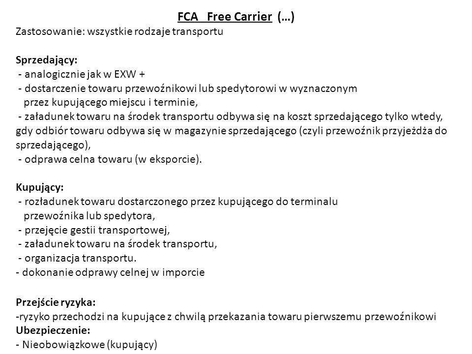 FCA Free Carrier (…) Zastosowanie: wszystkie rodzaje transportu