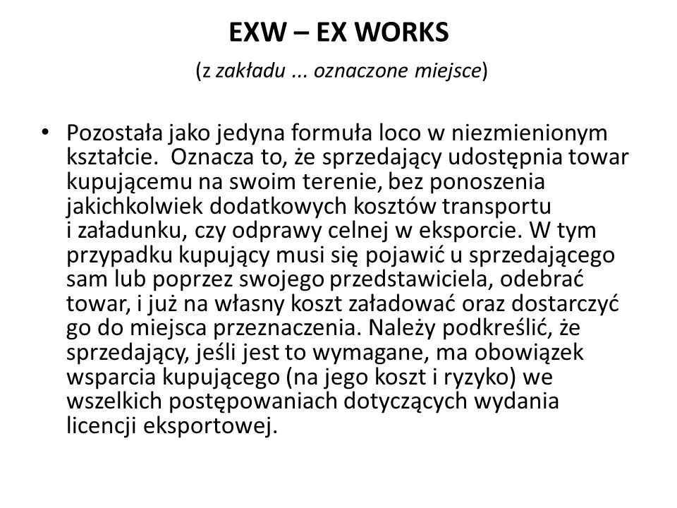 EXW – EX WORKS (z zakładu ... oznaczone miejsce)