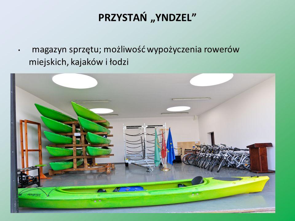 """PRZYSTAŃ """"YNDZEL magazyn sprzętu; możliwość wypożyczenia rowerów miejskich, kajaków i łodzi"""