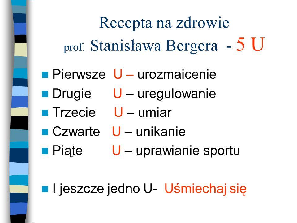 Recepta na zdrowie prof. Stanisława Bergera - 5 U